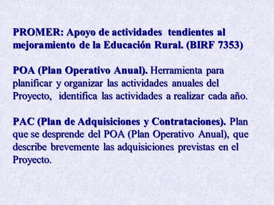 PROMER: Apoyo de actividades tendientes al mejoramiento de la Educación Rural. (BIRF 7353) POA (Plan Operativo Anual). Herramienta para planificar y o