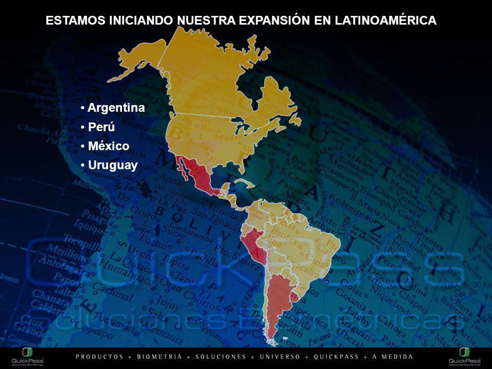 ESTAMOS INICIANDO NUESTRA EXPANSIÓN EN LATINOAMÉRICA Argentina Perú México Uruguay