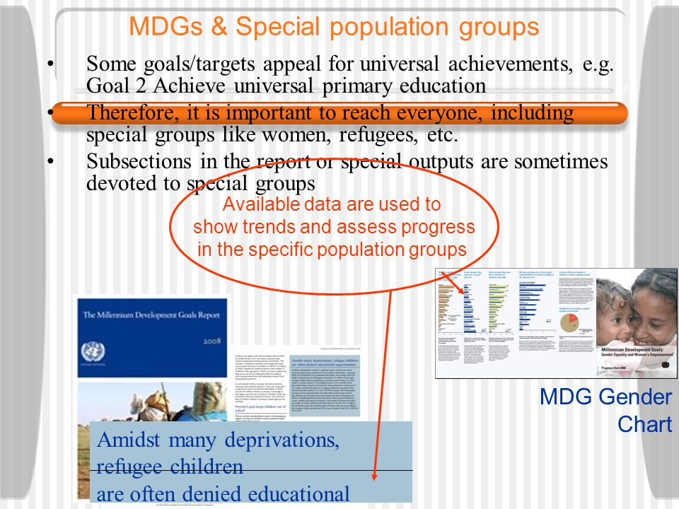 MDGs & Special population groups Some goals/targets appeal for universal achievements, e.g.