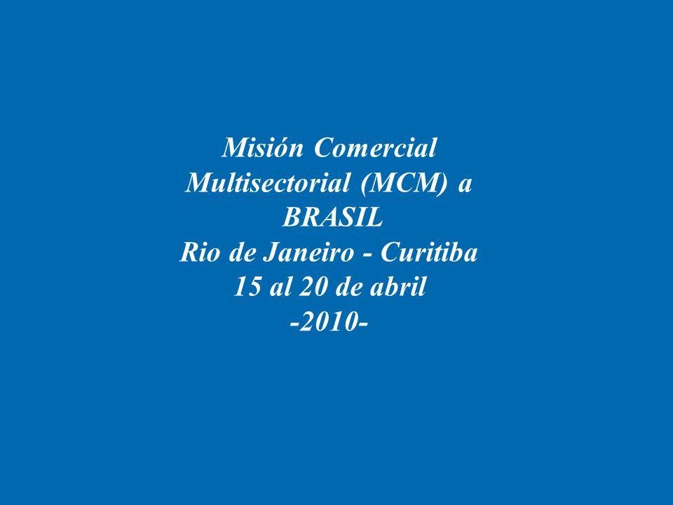 Misión Comercial Multisectorial (MCM) a BRASIL Rio de Janeiro - Curitiba 15 al 20 de abril -2010-