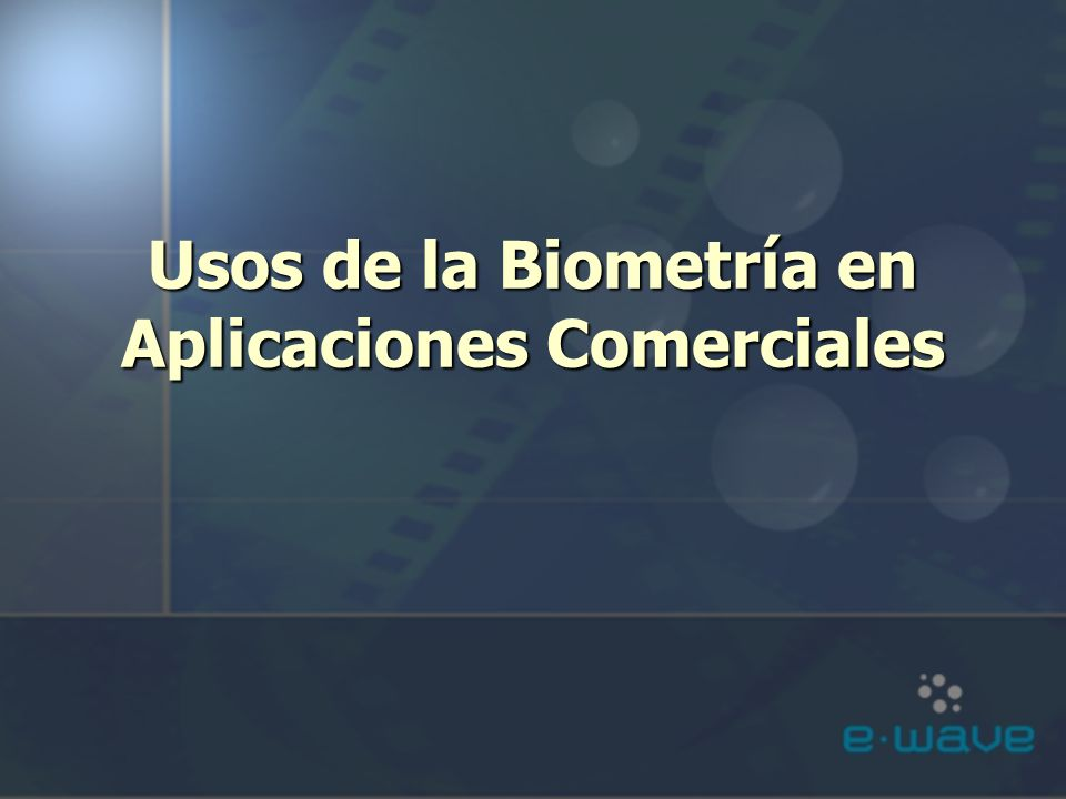 Usos de la Biometría en Aplicaciones Comerciales