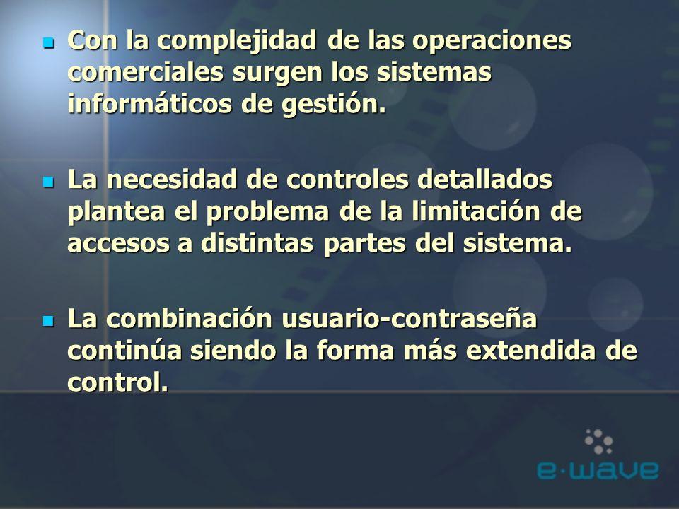 Con la complejidad de las operaciones comerciales surgen los sistemas informáticos de gestión. Con la complejidad de las operaciones comerciales surge