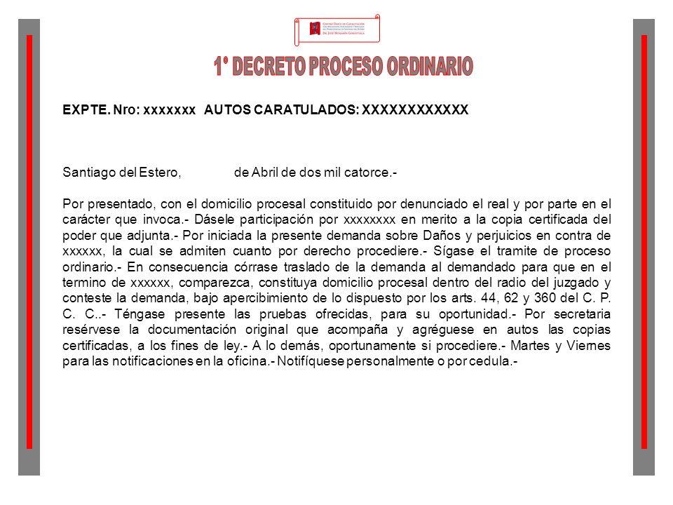 EXPTE. Nro: xxxxxxx AUTOS CARATULADOS: XXXXXXXXXXXX Santiago del Estero, de Abril de dos mil catorce.- Por presentado, con el domicilio procesal const