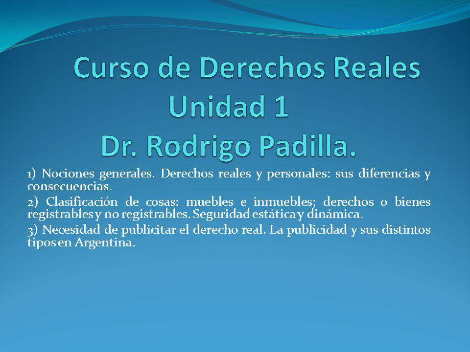 1) Nociones generales.Derechos reales y personales: sus diferencias y consecuencias.
