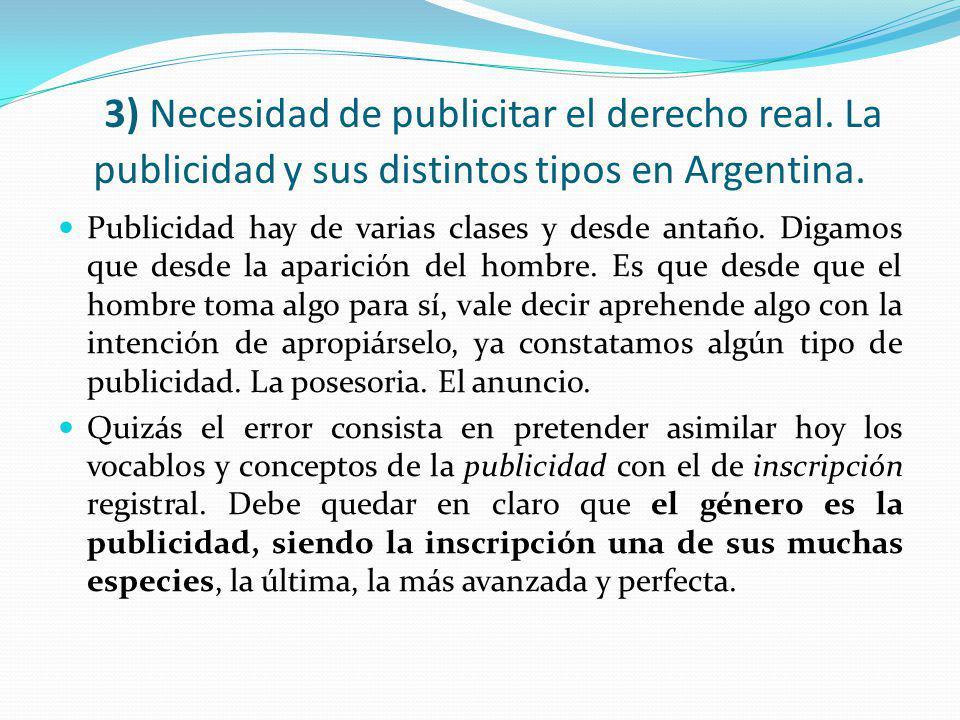 3) Necesidad de publicitar el derecho real.La publicidad y sus distintos tipos en Argentina.