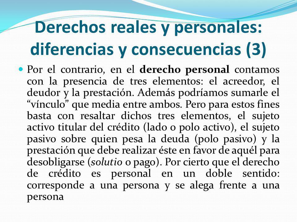 Derechos reales y personales: diferencias y consecuencias (14) Pero quede en claro que al existir tantos tipos de Registros, lo señalado anteriormente sólo tiene un valor relativo.