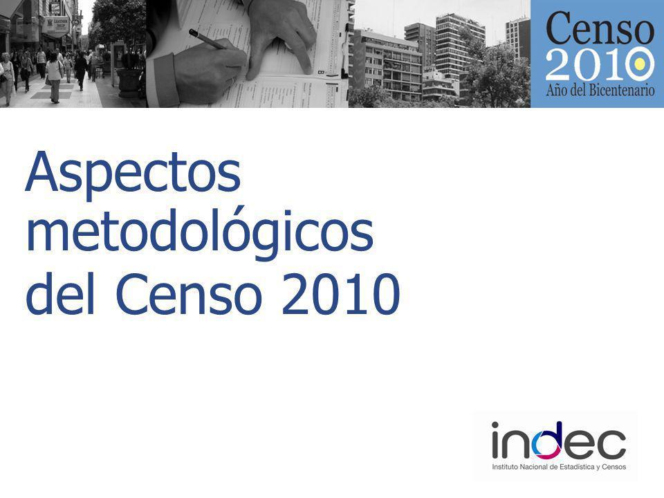 Aspectos metodológicos del Censo 2010 Aspectos metodológicos del Censo 2010 Censo de hecho: se enumeró a las personas en el lugar donde pasaron la noche del martes 26 al miércoles 27 de Octubre.
