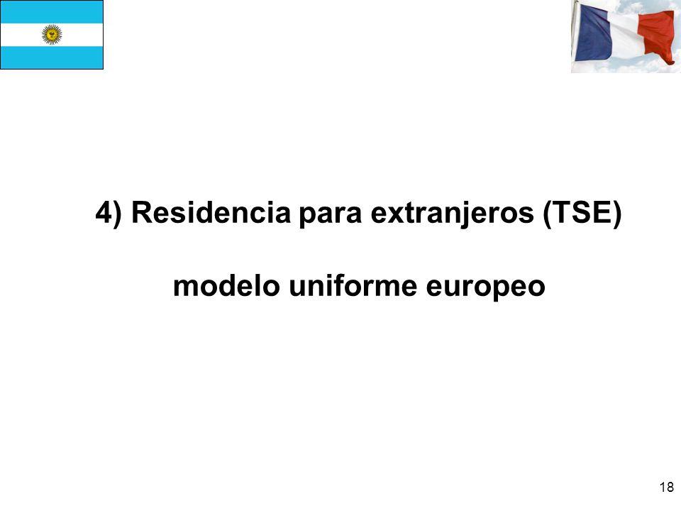 18 4) Residencia para extranjeros (TSE) modelo uniforme europeo