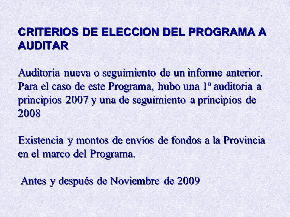 CRITERIOS DE ELECCION DEL PROGRAMA A AUDITAR Auditoria nueva o seguimiento de un informe anterior.