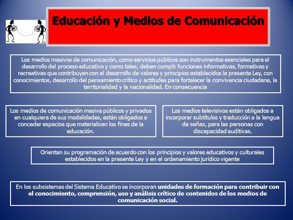 Educación y Medios de Comunicación Los medios masivos de comunicación, como servicios públicos son instrumentos esenciales para el desarrollo del proc