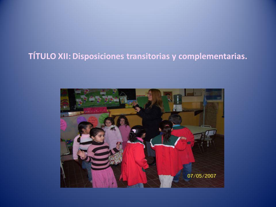 TÍTULO XII: Disposiciones transitorias y complementarias.