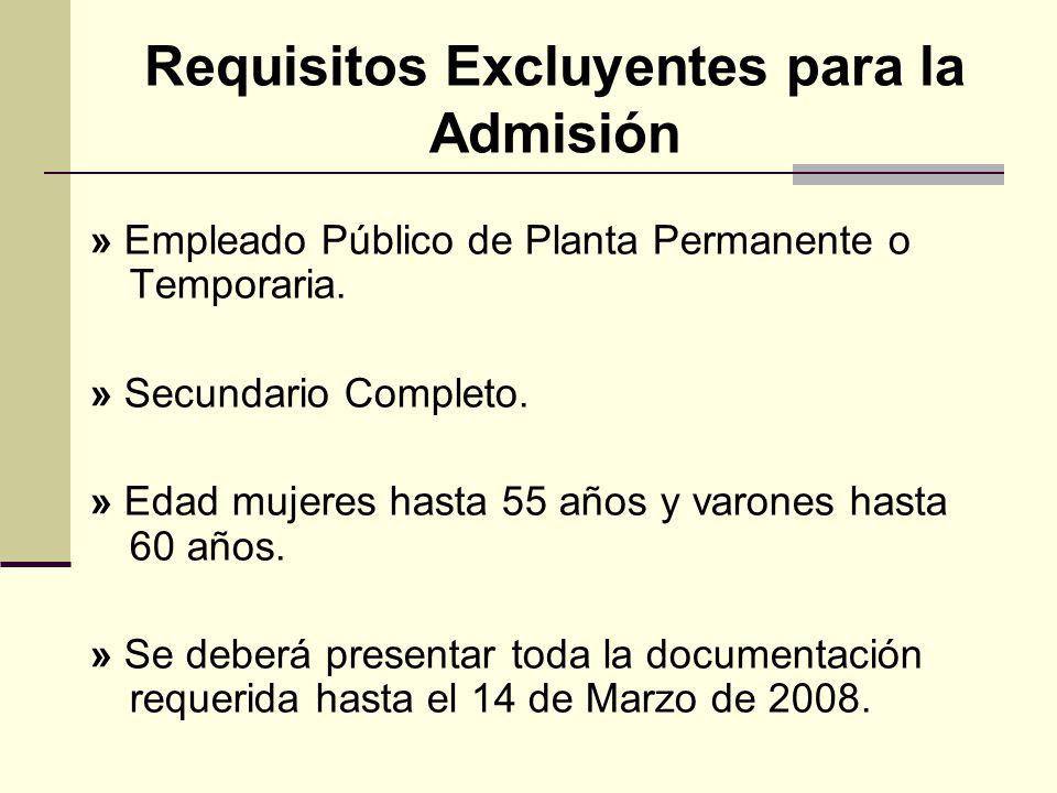 Requisitos Excluyentes para la Admisión » Empleado Público de Planta Permanente o Temporaria.