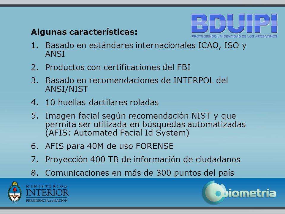 3 Algunas características: 1.Basado en estándares internacionales ICAO, ISO y ANSI 2.Productos con certificaciones del FBI 3.Basado en recomendaciones de INTERPOL del ANSI/NIST 4.10 huellas dactilares roladas 5.Imagen facial según recomendación NIST y que permita ser utilizada en búsquedas automatizadas (AFIS: Automated Facial Id System) 6.AFIS para 40M de uso FORENSE 7.Proyección 400 TB de información de ciudadanos 8.Comunicaciones en más de 300 puntos del país