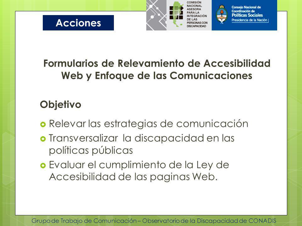 Grupo de Trabajo de Comunicación – Observatorio de la Discapacidad de CONADIS Formularios de Relevamiento de Accesibilidad Web y Enfoque de las Comuni