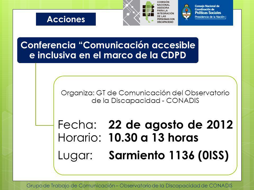 Grupo de Trabajo de Comunicación – Observatorio de la Discapacidad de CONADIS Acciones Conferencia Comunicación accesible e inclusiva en el marco de l