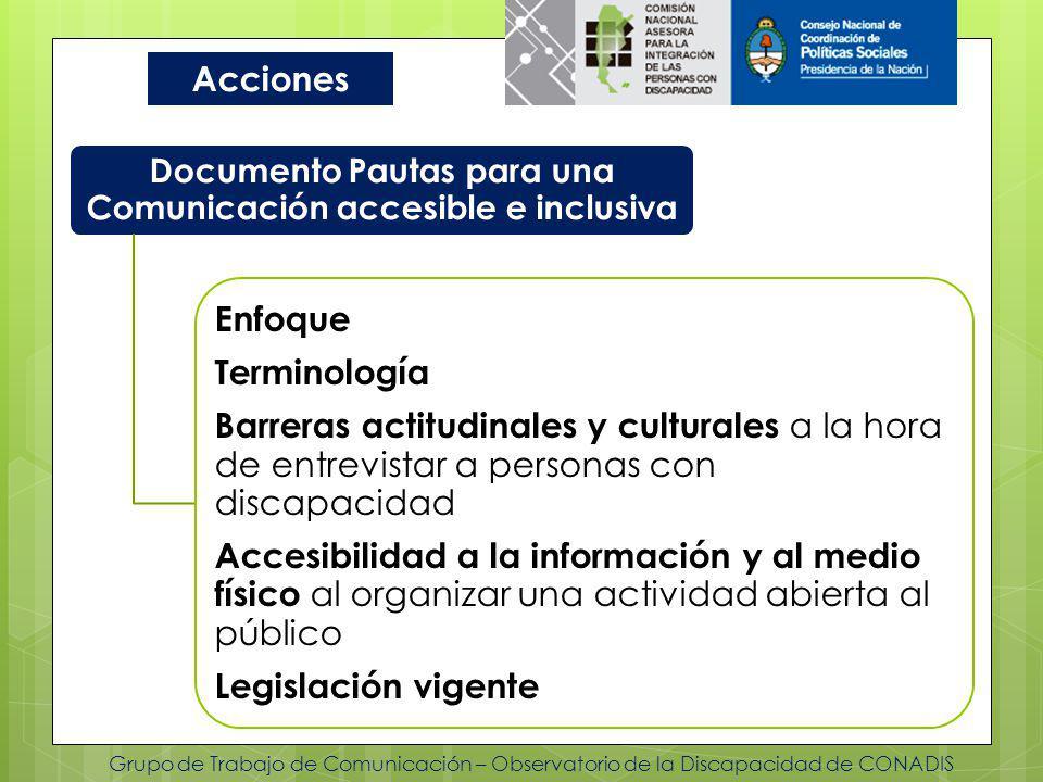 Grupo de Trabajo de Comunicación – Observatorio de la Discapacidad de CONADIS Acciones Documento Pautas para una Comunicación accesible e inclusiva En