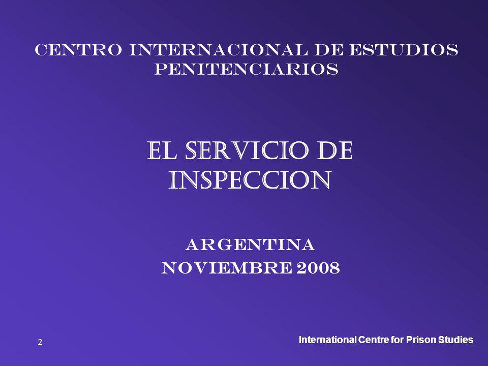 International Centre for Prison Studies 2 Centro internacional de estudios penitenciarios El servicio de inspeccion Argentina noviembre 2008
