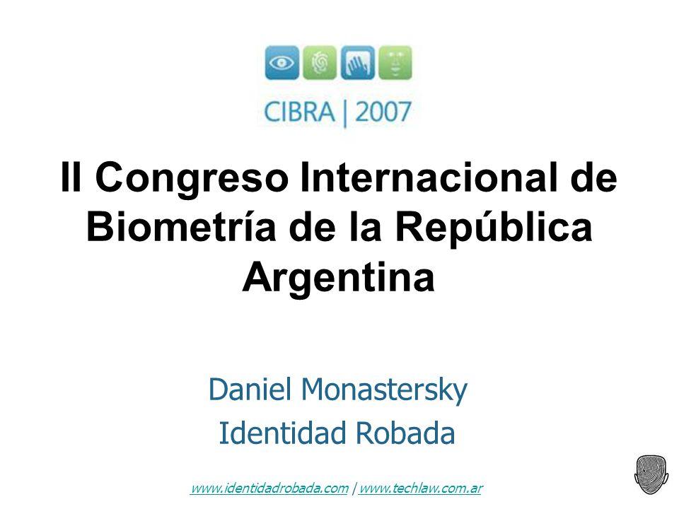 www.identidadrobada.comwww.identidadrobada.com | www.techlaw.com.arwww.techlaw.com.ar II Congreso Internacional de Biometría de la República Argentina
