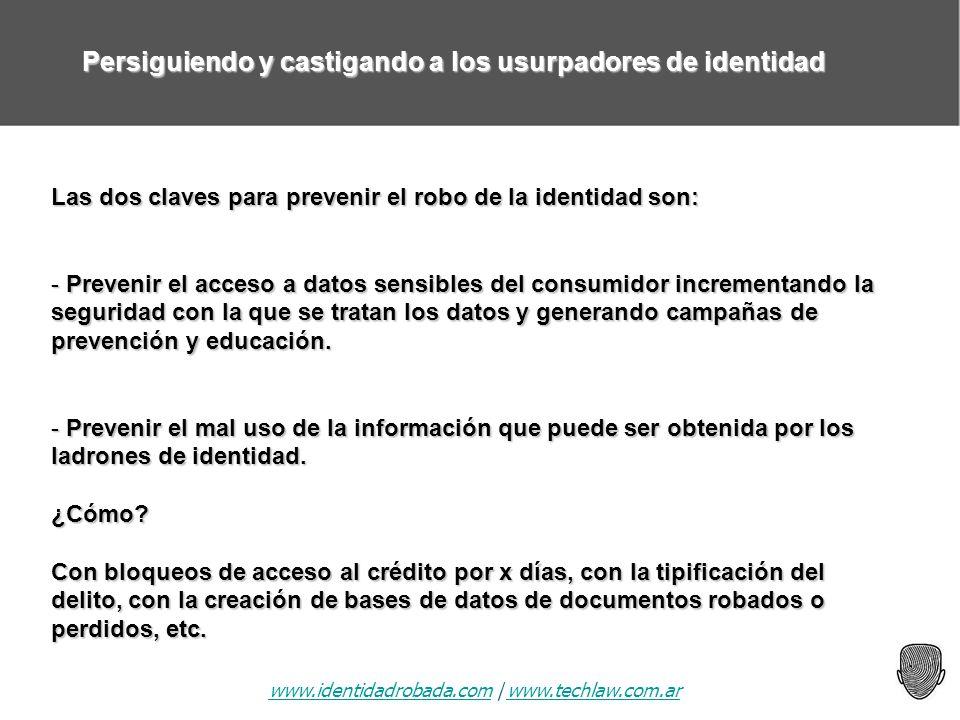 www.identidadrobada.comwww.identidadrobada.com | www.techlaw.com.arwww.techlaw.com.ar Persiguiendo y castigando a los usurpadores de identidad Las dos