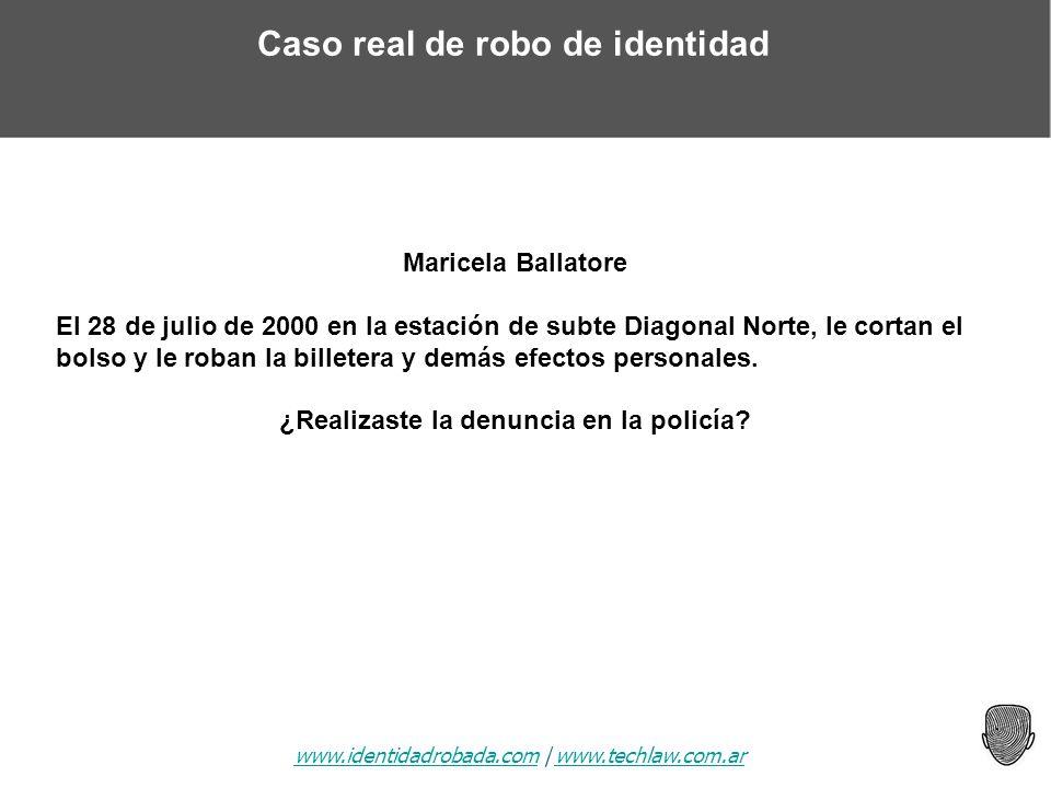 www.identidadrobada.comwww.identidadrobada.com | www.techlaw.com.arwww.techlaw.com.ar Caso real de robo de identidad Maricela Ballatore El 28 de julio
