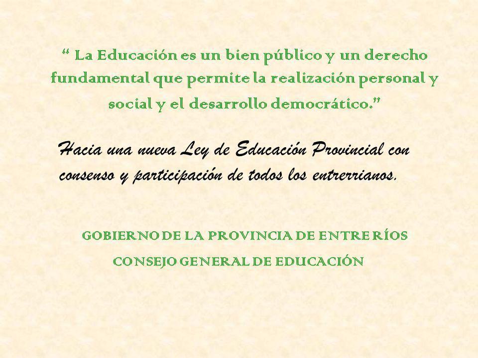 La Educación es un bien público y un derecho fundamental que permite la realización personal y social y el desarrollo democrático.