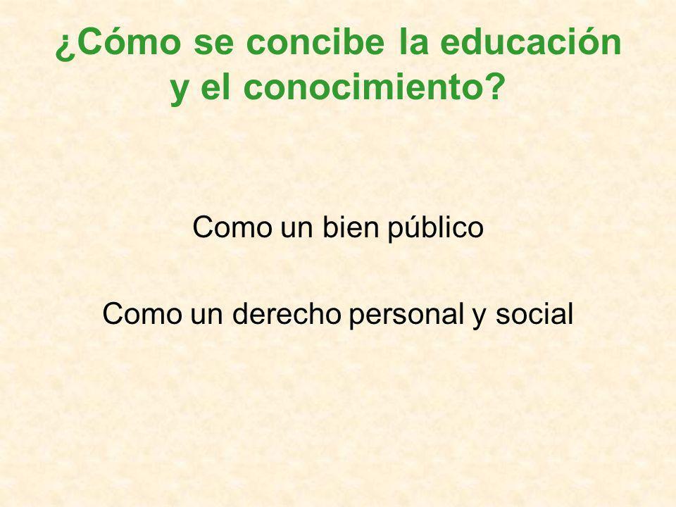 ¿Cómo se concibe la educación y el conocimiento.
