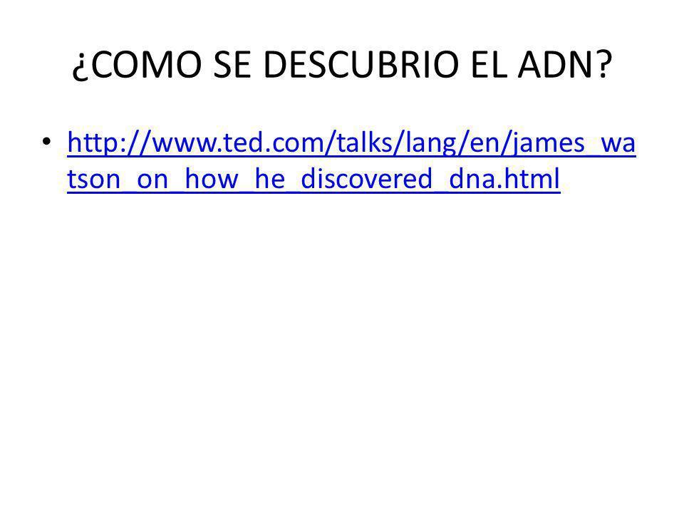 ¿COMO SE DESCUBRIO EL ADN.