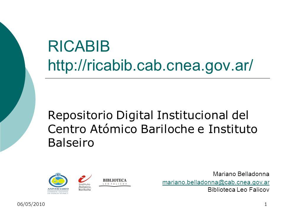 06/05/20101 RICABIB http://ricabib.cab.cnea.gov.ar/ Repositorio Digital Institucional del Centro Atómico Bariloche e Instituto Balseiro Mariano Bellad