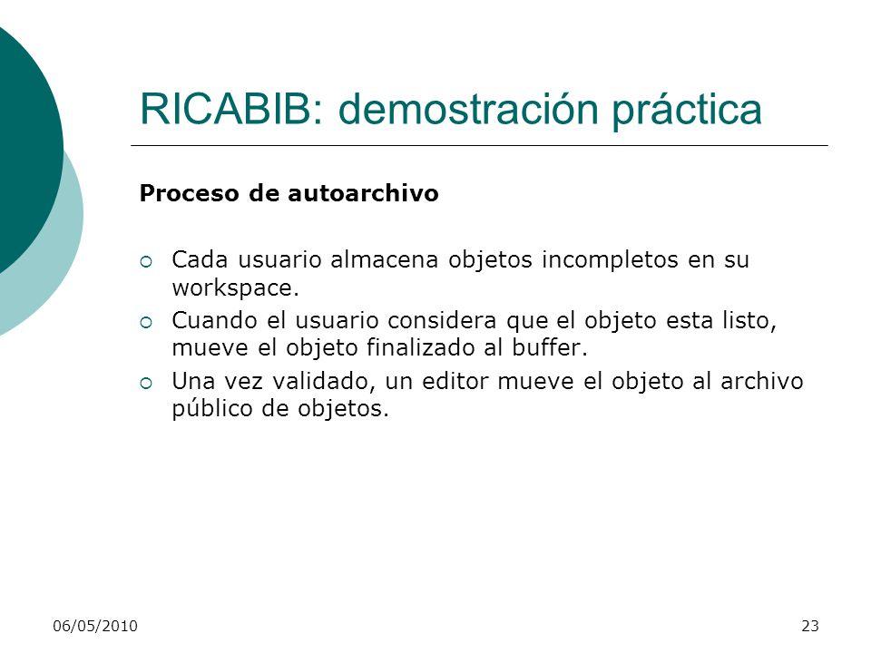 RICABIB: demostración práctica Proceso de autoarchivo Cada usuario almacena objetos incompletos en su workspace. Cuando el usuario considera que el ob