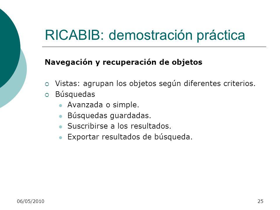 RICABIB: demostración práctica Navegación y recuperación de objetos Vistas: agrupan los objetos según diferentes criterios. Búsquedas Avanzada o simpl