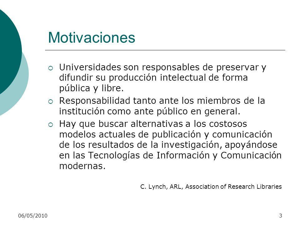 3 Motivaciones Universidades son responsables de preservar y difundir su producción intelectual de forma pública y libre. Responsabilidad tanto ante l
