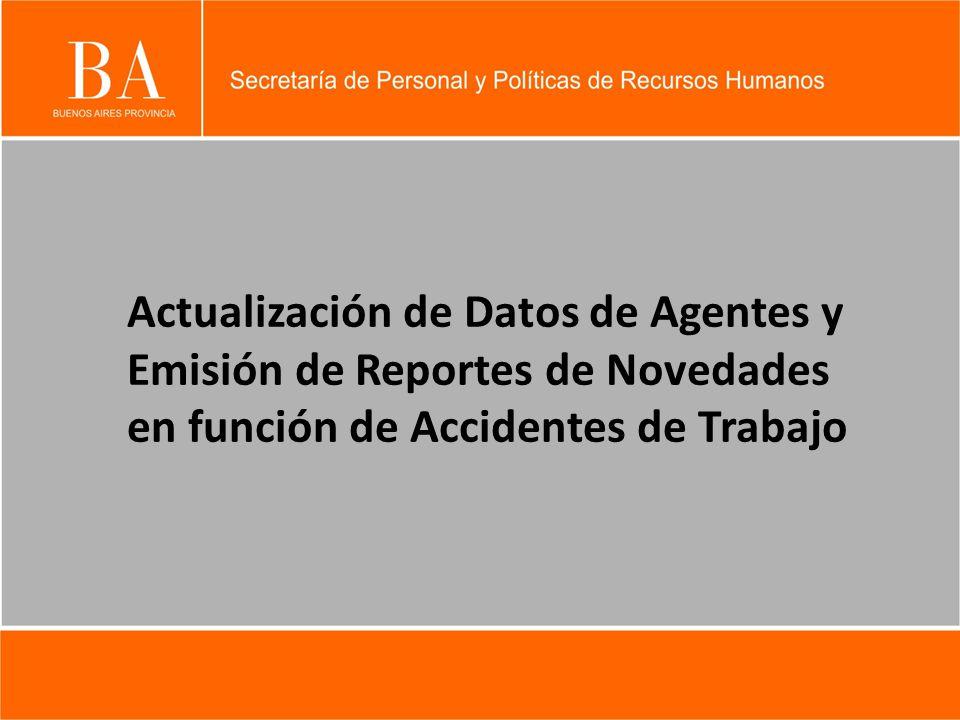 Actualización de Datos de Agentes y Emisión de Reportes de Novedades en función de Accidentes de Trabajo