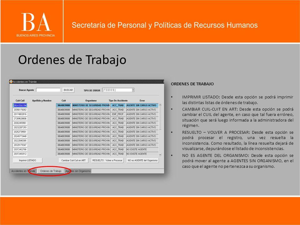 Ordenes de Trabajo ORDENES DE TRABAJO IMPRIMIR LISTADO: Desde esta opción se podrá imprimir las distintas listas de órdenes de trabajo. CAMBIAR CUIL-C