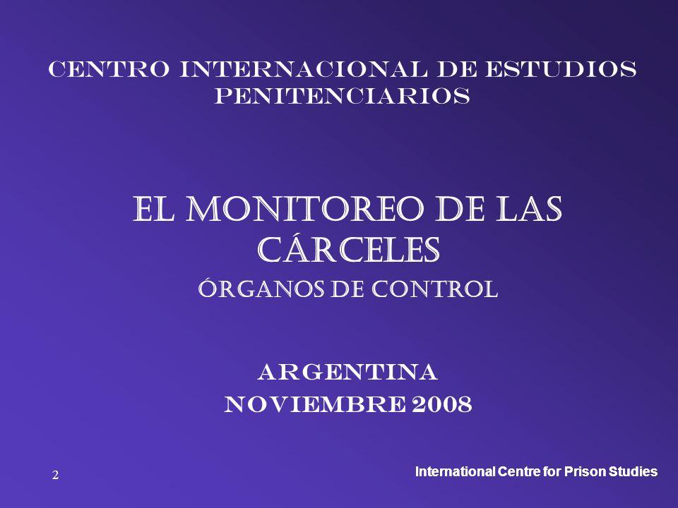 International Centre for Prison Studies 13 Monitoreo de las cárceles ¿Cuáles son los poderes de la Comisión.