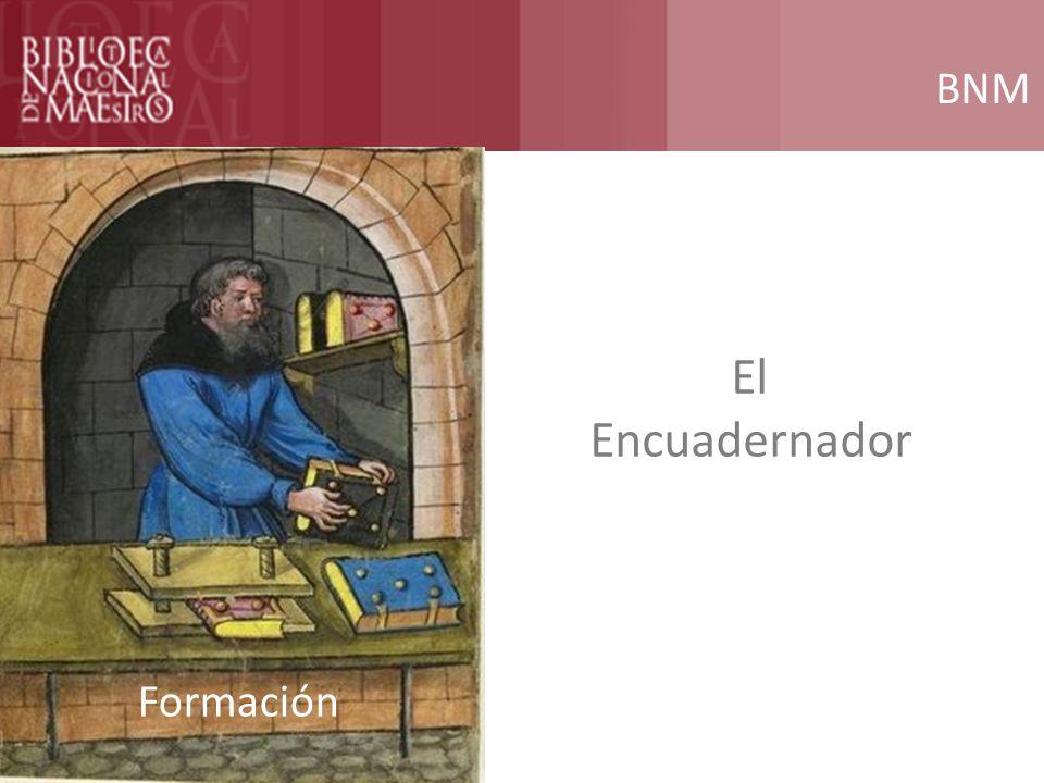 BNM El Encuadernador Formación