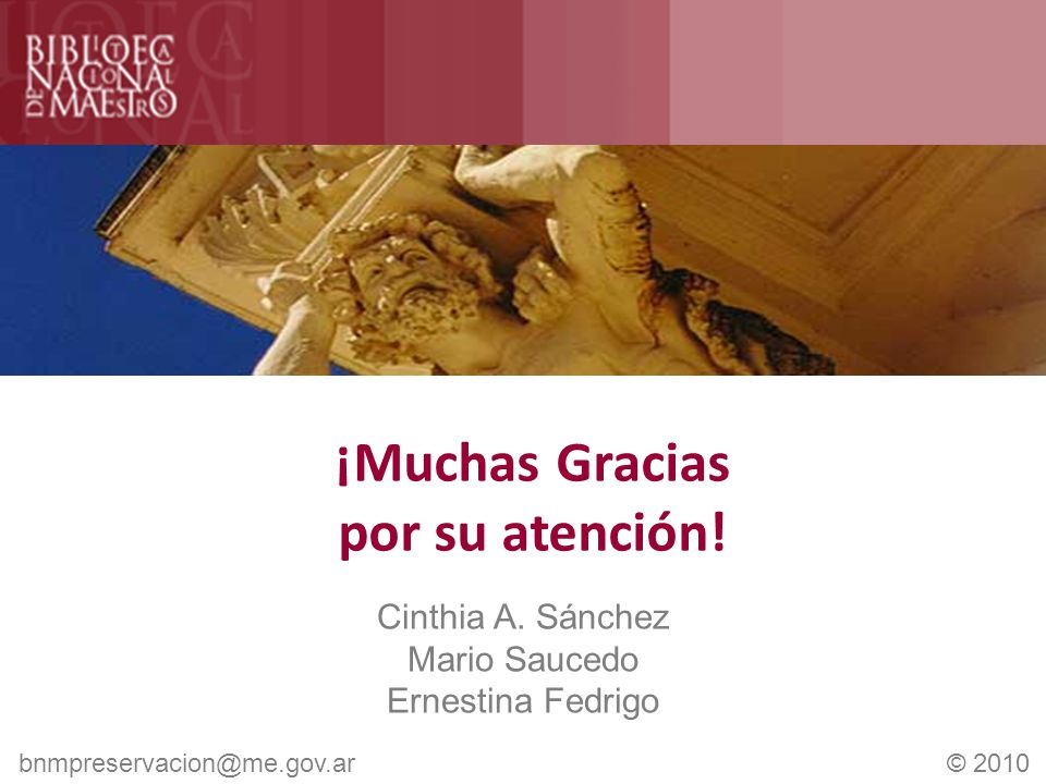 ¡Muchas Gracias por su atención. Cinthia A.