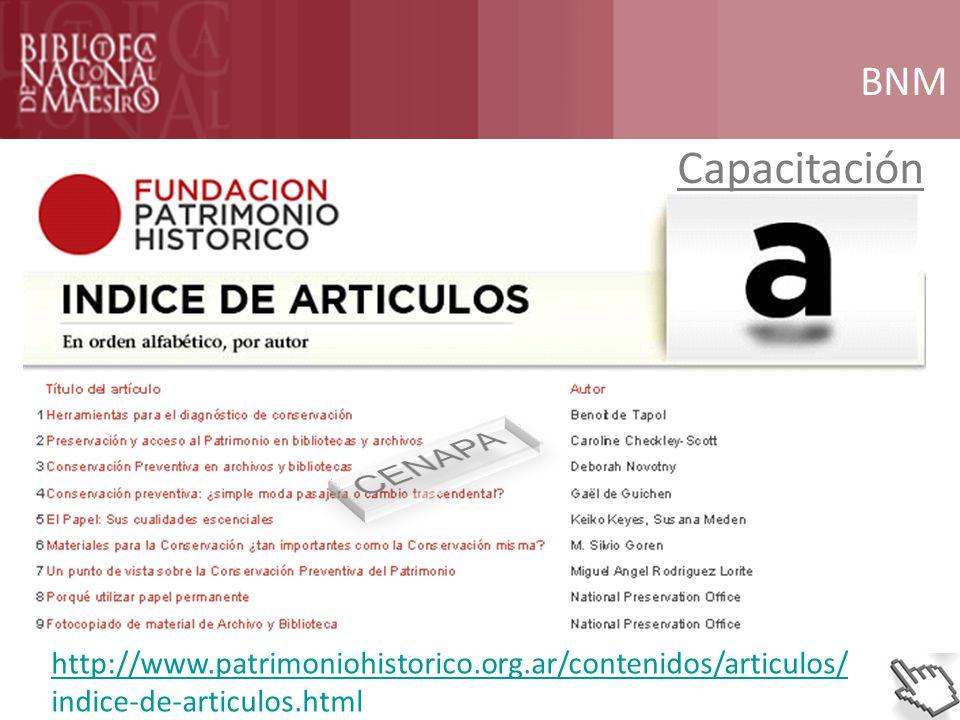 BNM Capacitación http://www.patrimoniohistorico.org.ar/contenidos/articulos/ indice-de-articulos.html