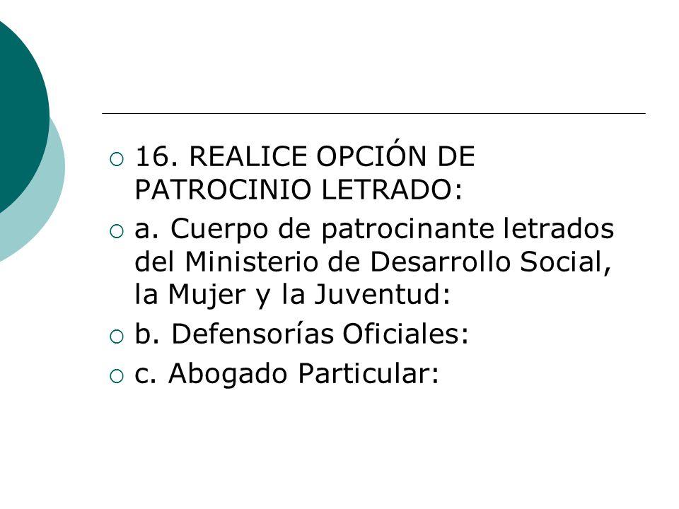 16. REALICE OPCIÓN DE PATROCINIO LETRADO: a. Cuerpo de patrocinante letrados del Ministerio de Desarrollo Social, la Mujer y la Juventud: b. Defensorí