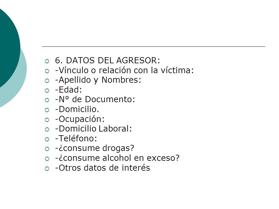 7.MODALIDAD DE VIOLENCIA: Indicar la modalidad de violencia ejercida por el o la agresor/a: a.