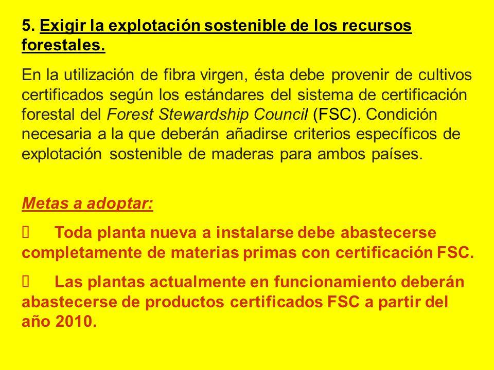 5. Exigir la explotación sostenible de los recursos forestales.