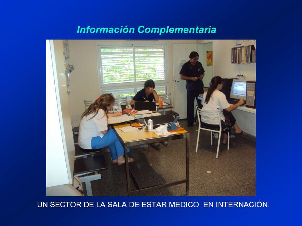 Información Complementaria UN SECTOR DE LA SALA DE ESTAR MEDICO EN INTERNACIÓN.