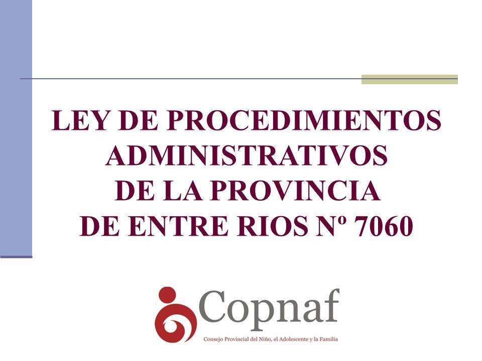 LEY DE PROCEDIMIENTOS ADMINISTRATIVOS DE LA PROVINCIA DE ENTRE RIOS Nº 7060