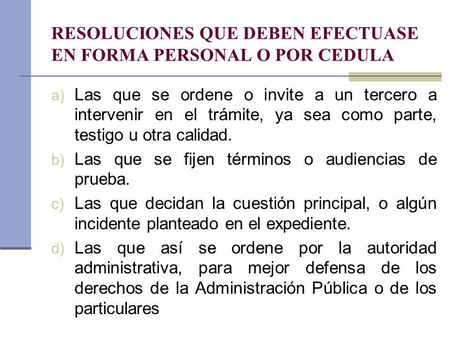 CUANDO SE CONSIDERAN EFECTUADAS LAS NOTIFICACIONES: a) Por cédula: el día consignado en el aviso de retorno.