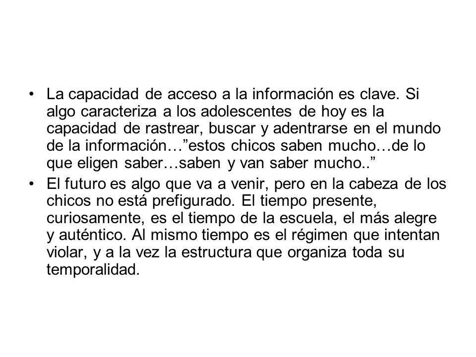 La capacidad de acceso a la información es clave.