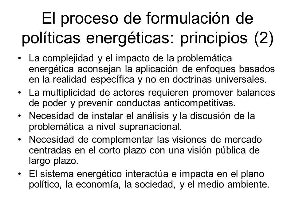 El proceso de formulación de políticas energéticas: principios (2) La complejidad y el impacto de la problemática energética aconsejan la aplicación de enfoques basados en la realidad específica y no en doctrinas universales.