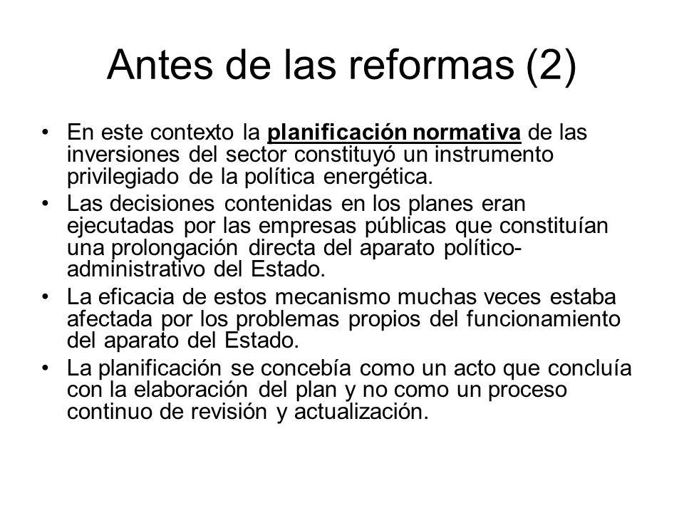Antes de las reformas (2) En este contexto la planificación normativa de las inversiones del sector constituyó un instrumento privilegiado de la polít