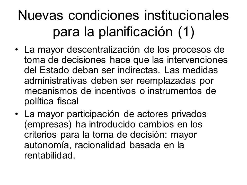 Nuevas condiciones institucionales para la planificación (2) Aunque el Estado tiene un rol de regulación y control, al perder la dirección de las empresas del sector, ha visto reducido su poder para imponer objetivos y orientar las decisiones.
