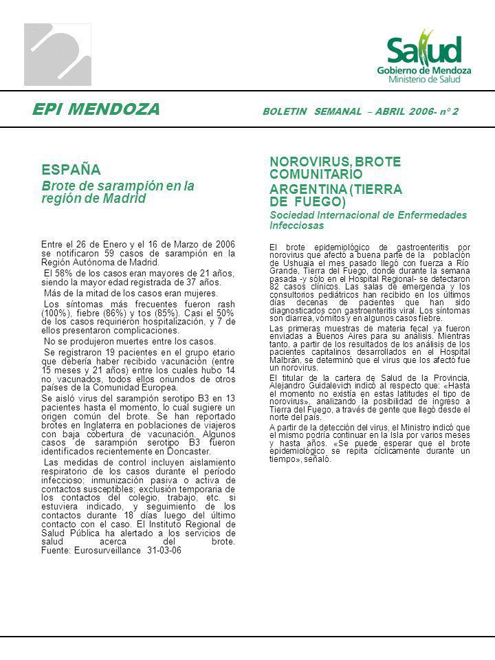 EPI MENDOZA BOLETIN SEMANAL – ABRIL 2006- nº 2 ESPAÑA Brote de sarampión en la región de Madrid Entre el 26 de Enero y el 16 de Marzo de 2006 se notif