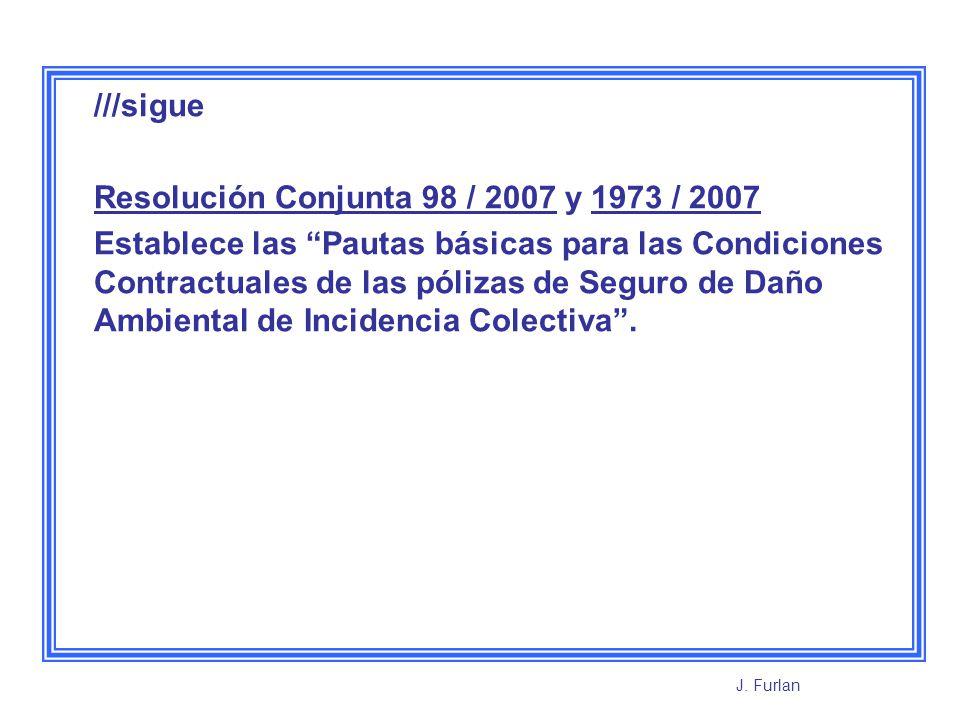 ///sigue Resolución Conjunta 98 / 2007 y 1973 / 2007 Establece las Pautas básicas para las Condiciones Contractuales de las pólizas de Seguro de Daño