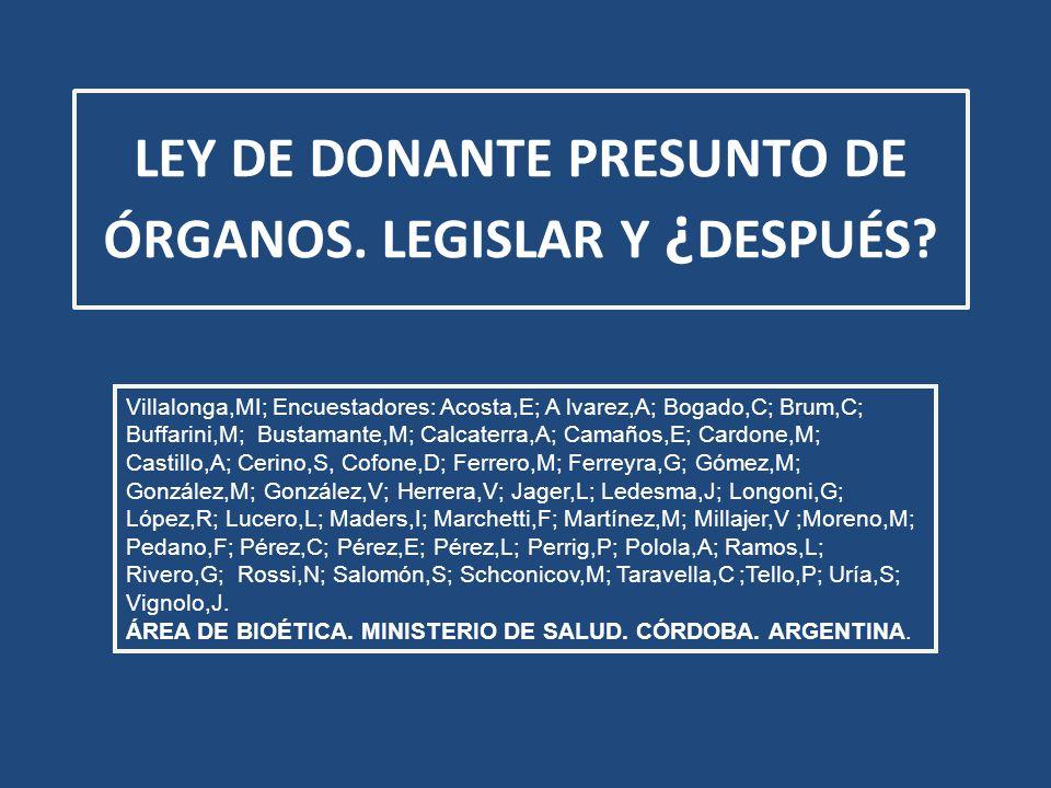 LEY DE DONANTE PRESUNTO DE ÓRGANOS. LEGISLAR Y ¿ DESPUÉS.